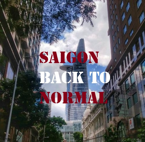 Saigon is getting back to normal gradually after lockdown
